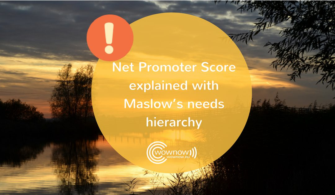 Net Promoter Score explained with Maslow's needs hierarchy