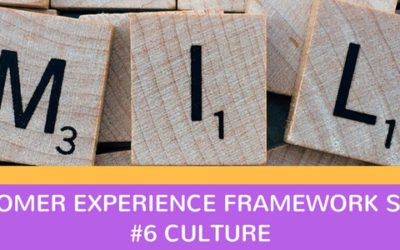 CX Framework Series #6: Customer Centric Culture